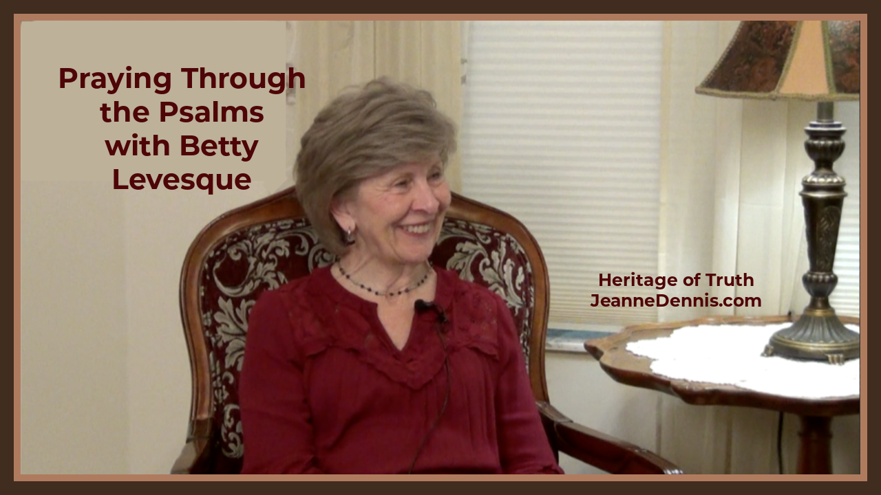 Praying through the Psalms with Betty Levesque, JeanneDennis.com