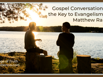 Gospel Conversations_ the Key to Evangelism by Matthew Ranck, Heritage of Truth, JeanneDennis.com