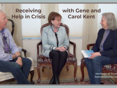 Receiving Help in Crisis with Gene and Carol Kent, Heritage of Truth JeanneDennis.com